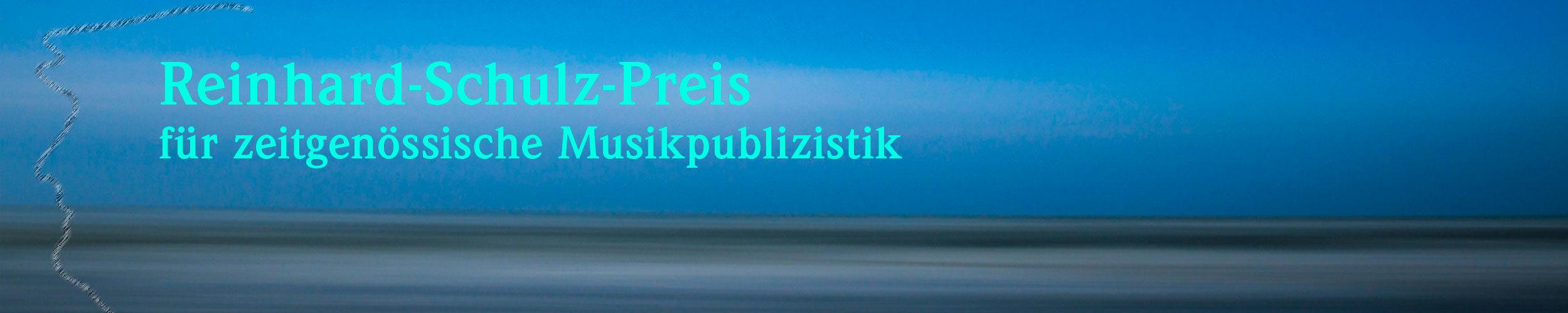 Reinhard-Schulz-Preis für zeitgenössische Musikpublizistik